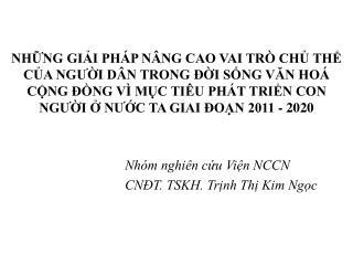 Nhóm nghiên cứu Viện NCCN         CNĐT. TSKH. Trịnh Thị Kim Ngọc