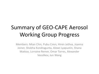 Summary of GEO-CAPE Aerosol Working Group Progress