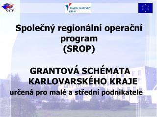 Společný regionální operační program (SROP)