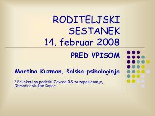RODITELJSKI SESTANEK 14. februar 2008