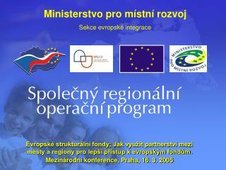 Ministerstvo pro místní rozvoj Sekce evropské integrace
