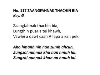 No. 117 ZAANGFAHNAK THACHIN BIA Key. G Zaangfahnak thachin bia ,  Lungthin puar  a  tei khawh ,