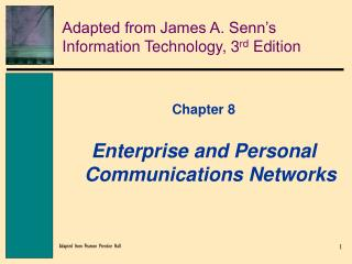 Adapted from James A. Senn�s Information Technology, 3 rd  Edition