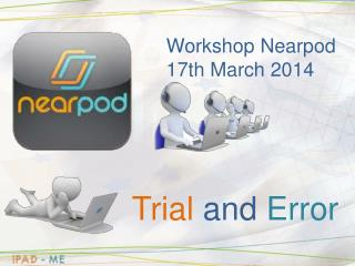 Workshop  Nearpod 17th March 2014