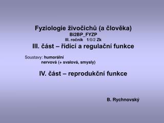 Fyziologie živočichů (a člověka) Bi2BP_FYZP III. ročník   1 /0/2  Zk
