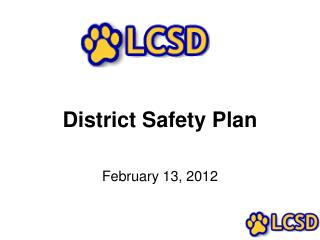 Distric t Safety Plan February 13, 2012