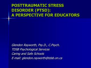 POSTTRAUMATIC STRESS DISORDER (PTSD):  A PERSPECTIVE FOR EDUCATORS