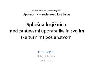 Petra Jager NUK, Ljubljana 29. 9. 2008