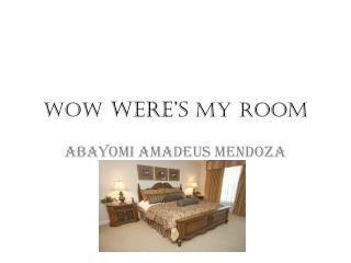wow  w ere's  my room