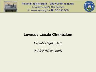 Lovassy László Gimnázium Felvételi tájékoztató 2009/2010-es tanév