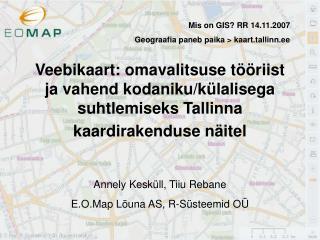 Annely Kesk�ll, Tiiu Rebane E.O.Map L�una AS, R-S�steemid O�