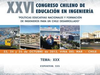 TEMA:  XXX EXPOSITOR:  XXX