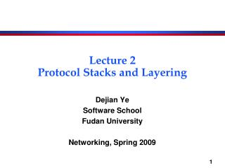 Lecture 2 Protocol Stacks and Layering