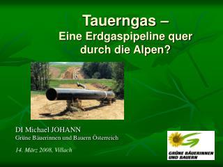 Tauerngas –  Eine Erdgaspipeline quer durch die Alpen?