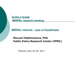WORLD BANK  MIRPAL network meeting M IRPAL  network:  case of Kazakhstan