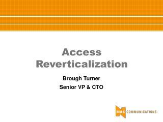 Access Reverticalization