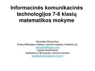 Informacinės komunikacinės technologijos 7-8 klasių matematikos mokyme