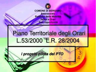 Piano Territoriale degli Orari L.53/2000  L.R. 28/2004