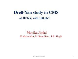 Drell-Yan study in CMS at 10 TeV, with 100 pb -1