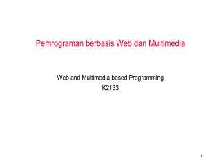 Pemrograman berbasis Web dan Multimedia