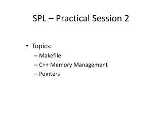SPL – Practical Session 2