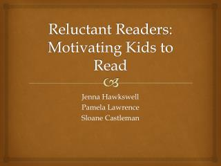 Reluctant Readers: Motivating Kids to Read