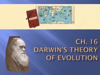 Ch. 16 Darwin�s Theory of Evolution