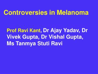 Controversies in Melanoma