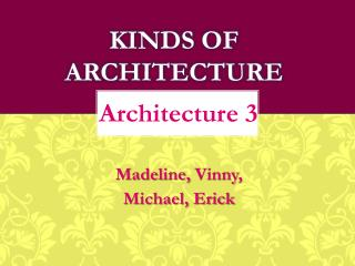 Kinds of Architecture