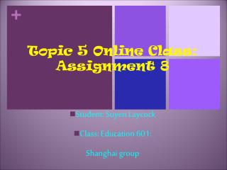 Topic 5 Online Class: Assignment 8