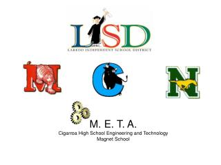 M. E. T. A. Cigarroa High School Engineering and Technology  Magnet School