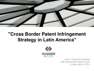"""Cross Border Patent Infringement Strategy in Latin America"""