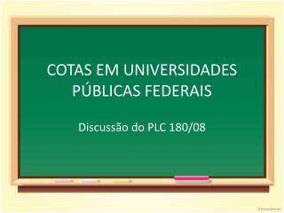 COTAS EM UNIVERSIDADES PÚBLICAS FEDERAIS