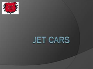JET CARS