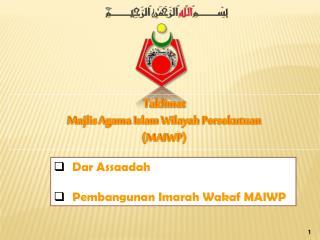 Taklimat Majlis  Agama Islam Wilayah Persekutuan  (MAIWP)