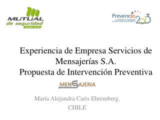 Experiencia de Empresa Servicios de Mensajerías S.A. Propuesta de Intervención Preventiva