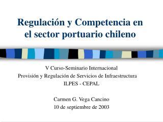 Regulación y Competencia en el sector portuario chileno