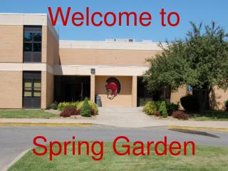 Welcome to  Spring Garden