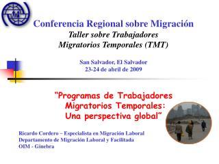 Conferencia Regional sobre Migración Taller sobre Trabajadores  Migratorios Temporales (TMT)
