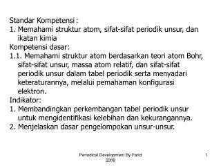 Standar Kompetensi:  Memahami struktur atom, sifat-sifat periodik unsur, dan ikatan kimia