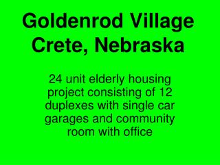 Goldenrod Village  Crete, Nebraska