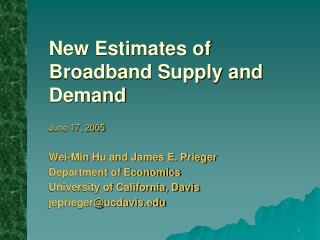 New Estimates of Broadband Supply and Demand