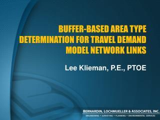 Buffer-based Area Type Determination for Travel Demand Model Network Links