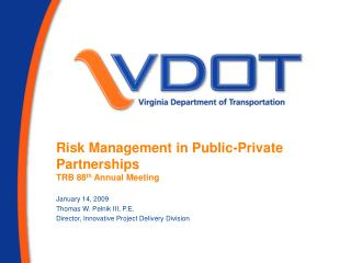 Risk Management in Public-Private Partnerships TRB 88 th  Annual Meeting