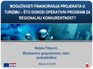 Nataša Filipović,  Ministarstvo gospodarstva, rada i poduzetništva