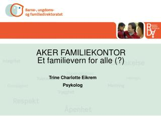 AKER FAMILIEKONTOR  Et familievern for alle
