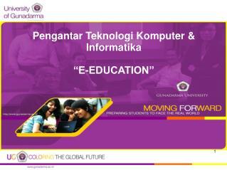 "P engantar Teknologi Komputer & Informatika ""E-EDUCATION"""