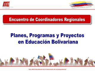 Planes, Programas y Proyectos  en Educación Bolivariana