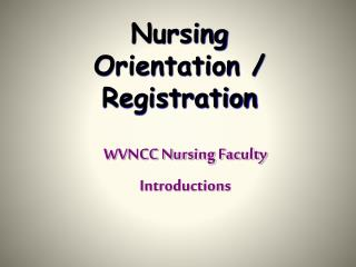 Nursing  Orientation / Registration