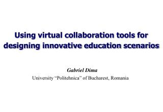 Using virtual collaboration tools for designing innovative education scenarios